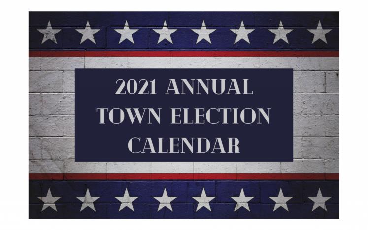 2021 Annual Town Election Calendar